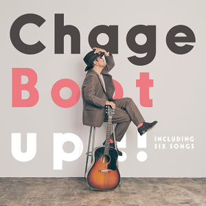 Chage Boot Up!!